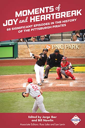 Moments of Joy and Heartbreak: 66 Significant Episodes in the History of the Pittsburgh Pirates (The SABR Digital Library Book 46) (English Edition)