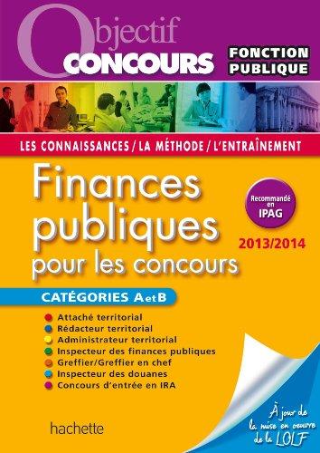 Objectif Concours - Finances publiques Catégories A et B - Édition 2013/2014