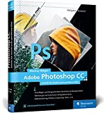 Produkt-Bild: Adobe Photoshop CC: Schritt für Schritt zum perfekten Bild