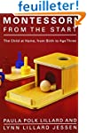 Montessori from the Start: The Child...