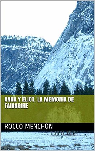 ANNA Y ELIOT. LA MEMORIA DE TAIRNGIRE