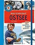 Natur-Erlebnisbuch Ostsee (STRAND-Detektive)