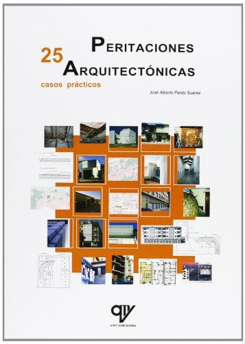 Peritaciones Arquitectónicas. 25 Casos Prácticos por Jose Alberto Pardo Suarez