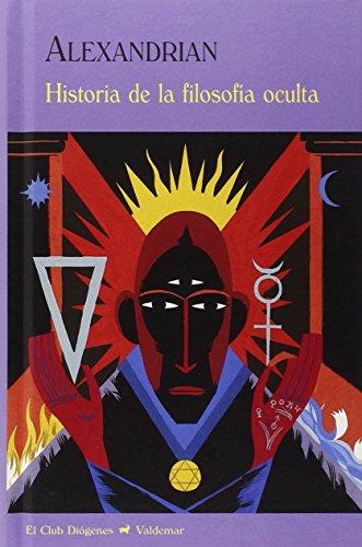 Historia De La Filosofía Oculta (El Club Diógenes) por Sarane Alexandrian