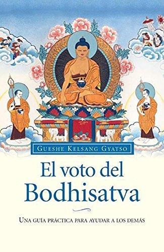 El voto del Bodhisatva : una guía práctica para ayudar a los demás