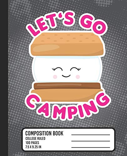 Let's Go Camping Composition Book: COLLEGE RULED School Notebook. Cute Smore Kawaii Blank Lined Journal, Black and Hot Pink