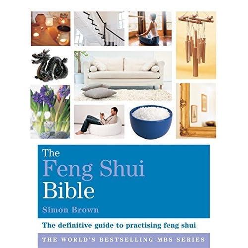 The Feng Shui Bible: Godsfield Bibles by Simon G. Brown (2009-07-06)