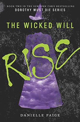 WICKED WILL RISE (Dorothy Must Die)