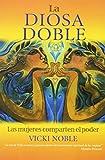 La diosa doble.las mujeres comparten el poder
