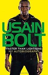 Usain Bolt Faster Than Lightning: My Autobiography