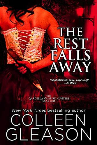 The Rest Falls Away: Victoria Book 1 (The Gardella Vampire Hunters: Victoria) (English Edition) par [Gleason, Colleen]