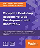 Complete Bootstrap: Responsive Web Development with Bootstrap 4: Learn all the new features and build a set of example applications for your portfolio ... version of Bootstrap (English Edition)