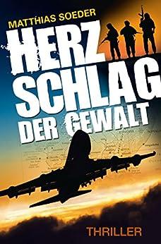 Herzschlag der Gewalt (German Edition) by [Soeder, Matthias]