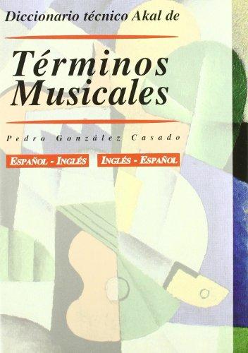 Diccionario técnico Akal de términos musicales (Diccionarios técnicos) por Pedro González Casado