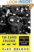 #6: The Caped Crusade: Batman and the Rise of Nerd Culture