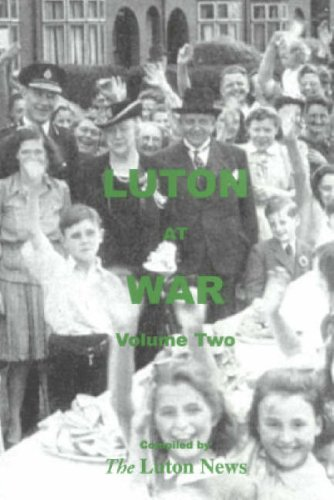 Luton at War: v. 2: Volume Two
