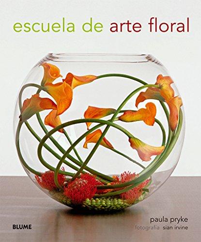 ESCUELA DE ARTE FLORAL por Sian Irvine Paula Pryke