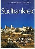 Südfrankreich. Sonderausgabe. Provence, Cote d'Azur, Languedoc, Roussillon - Josef Müller-Marein