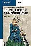 Leich, Lieder, Sangsprüche (de Gruyter Texte)