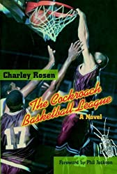 The Cockroach Basketball League: A Novel by Charley Rosen (1998-10-06)