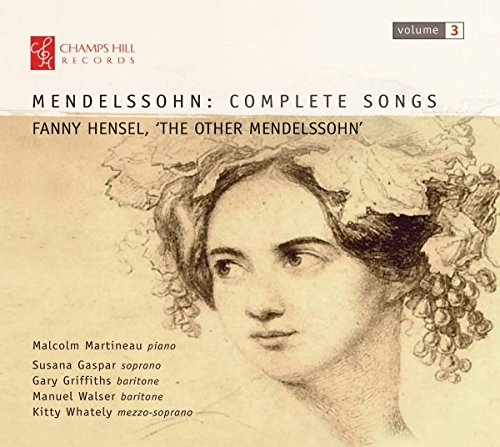 Mendelssohn : Intégrale des Mélodies Vol.3 - Fanny, L'autre Mendelssohn