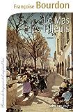 Le Mas des tilleuls (Cal-Lévy-France de toujours et d'aujourd'hui)