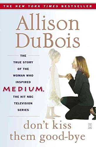[(Don't Kiss Them Good-Bye)] [By (author) Allison Dubois] published on (November, 2005)
