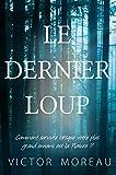 Telecharger Livres Le Dernier Loup Novella d anticipation post apocalyptique (PDF,EPUB,MOBI) gratuits en Francaise