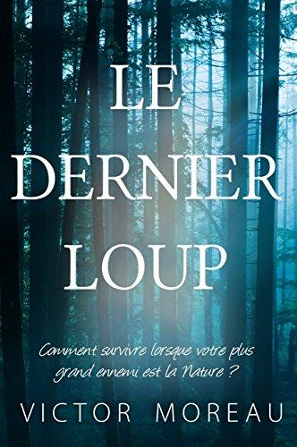 Le Dernier Loup - Victor Moreau