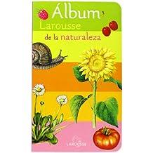 Álbum de la naturaleza (Larousse - Infantil / Juvenil - Castellano - A Partir De 3 Años)