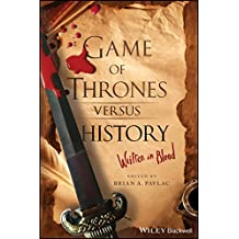 Game of Thrones versus History: Written in Blood