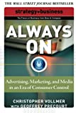 Always On: Advertising, Marketing, And Media In An Era Of Consumer Control (Strategy + Business): The Future of Advertising and Marketing