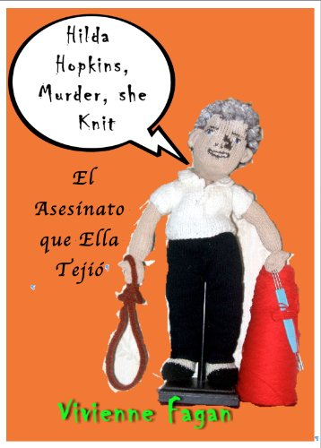 Hilda Hopkins, El Asesinato que Ella Tejió #1 (Hilda Hopkins, Machine Knitting Serial Killer) (Spanish Edition)