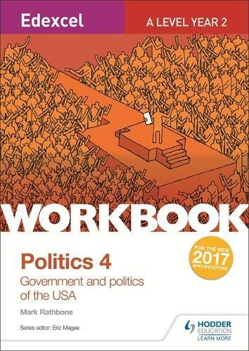 Edexcel A-level Politics Workbook 4: Government and Politics of the USA (Edexcel a/Level Politics Wkbk)