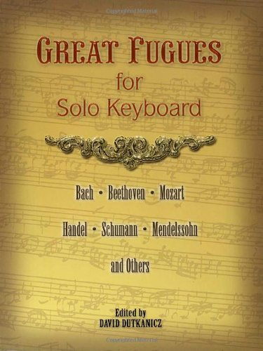 Great Fugues for Solo Keyboard (Dover Classical Music for Keyboard)