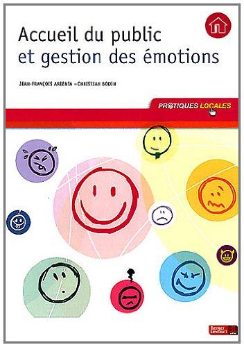 Accueil du public et gestion des émotions par Jean-François Arienta, Christian Bodin