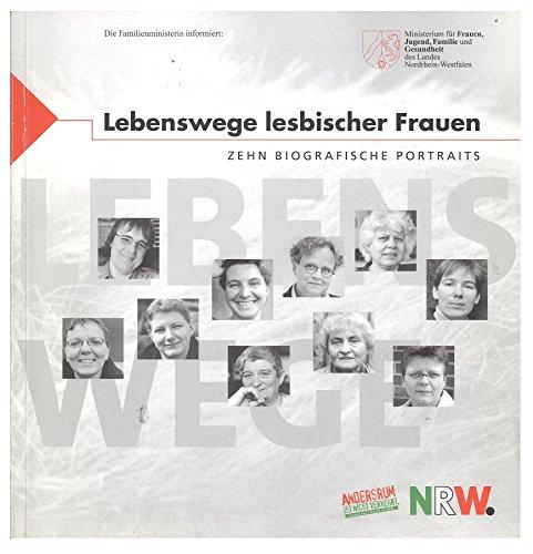 Lebenswege lesbischer Frauen - Zehn biografische Portraits