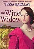 The Wine Widow (The Wine Widow Trilogy Book 1) by Tessa Barclay