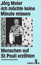 Ich möchte keine Minute missen. Menschen auf St. Pauli erzählen. 144 Portraits in Text und Bild