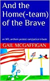 And the Home(-team) of the Brave: an NFL anthem protest rant/police tribute