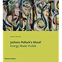 Jackson Pollock's mural : energy made visible