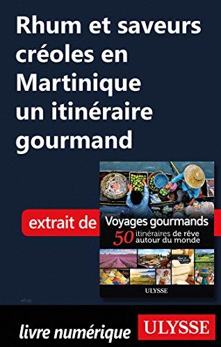 Descargar Libro Rhum et saveurs créoles en Martinique - un itinéraire gourmand de Collectif