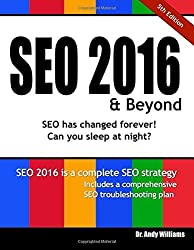 SEO 2016 & Beyond: Search engine optimization will never be the same again!: Volume 1 (Webmaster) by Dr. Andy Williams (2015-09-04)