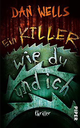 Ein Killer wie du und ich: Thriller (Serienkiller, Band 6)