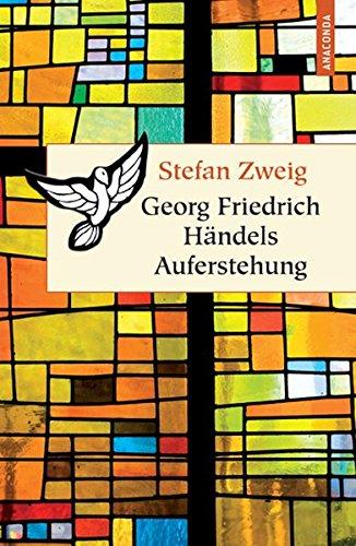 Georg Friedrich Händels Auferstehung (Geschenkbuch Weisheit)