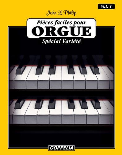 15 pièces faciles pour Orgue - Spécial Variété vol. 1 par John L. Philip