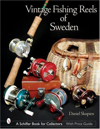Vintage Fishing Reels of Sweden (Schiffer Book for Collectors) by Daniel Skupien (20-May-2002) Hardcover (Vintage Fishing Reel)