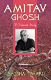Amitav Ghosh: A Critical Study 01 Edition price comparison at Flipkart, Amazon, Crossword, Uread, Bookadda, Landmark, Homeshop18