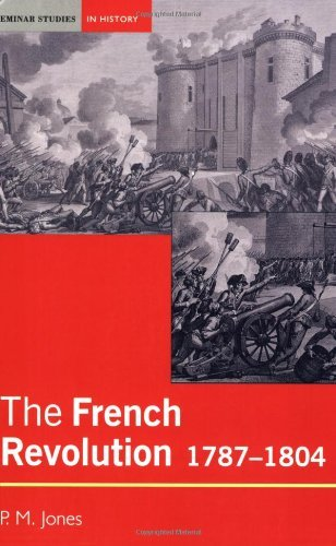 By Peter Jones - The French Revolution: 1787-1804 (Seminar Studies In History)