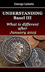 Understanding Basel III, What Is Different After January 2015